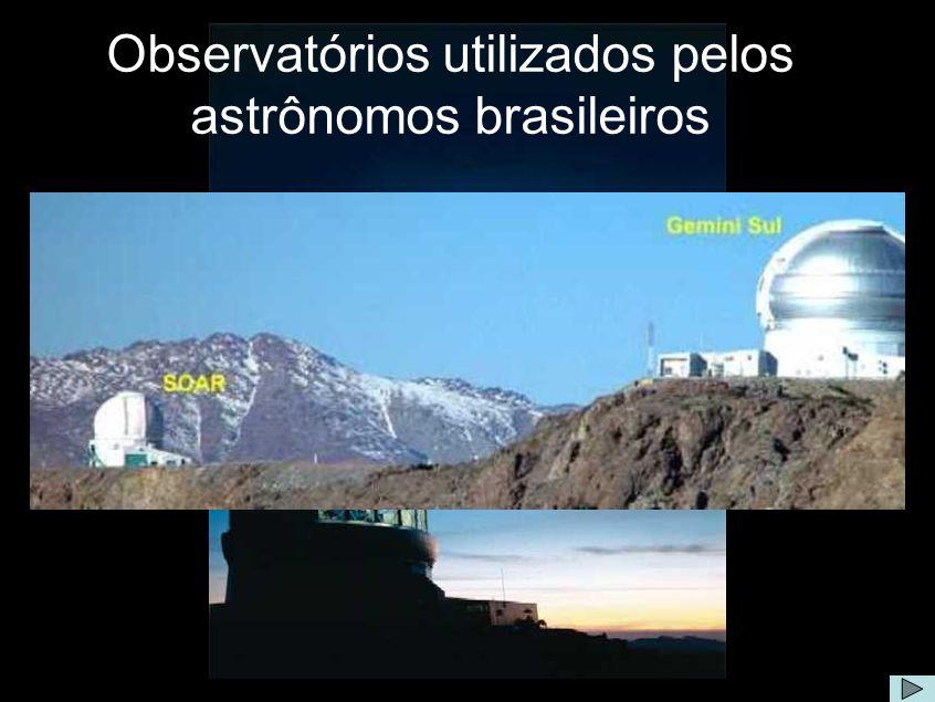 Observatórios utilizados pelos brasileiros Comentário: O Brasil participa de dois projetos internacionais de complexos astronômicos: o Projeto GEMINI e o Projeto SOAR.