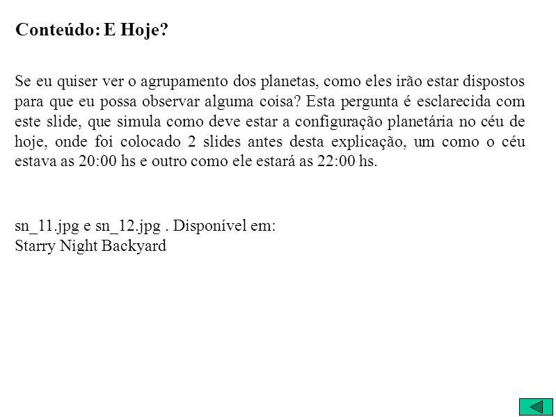 E Hoje? 10/4/2004 22:00:00 São Carlos – Brasil Visão Terrestre