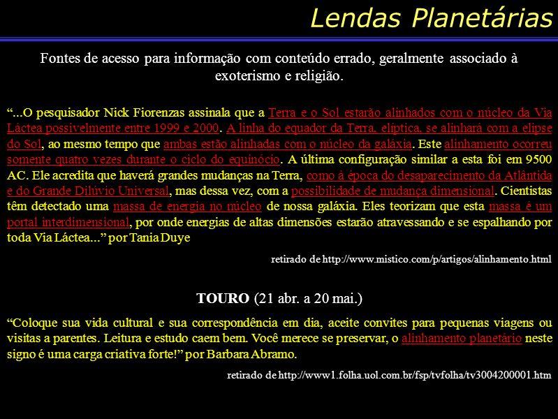 Conteúdo: Lendas Planetárias A ídéia aqui é colocar para as pessoas que existem muitas pessoas que acabam mudando o sentido das coisas, e ao verem ter