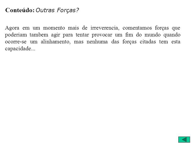 Outras Forças Força Elétrica Força de Vontade Força da Imaginação Força do Urso!
