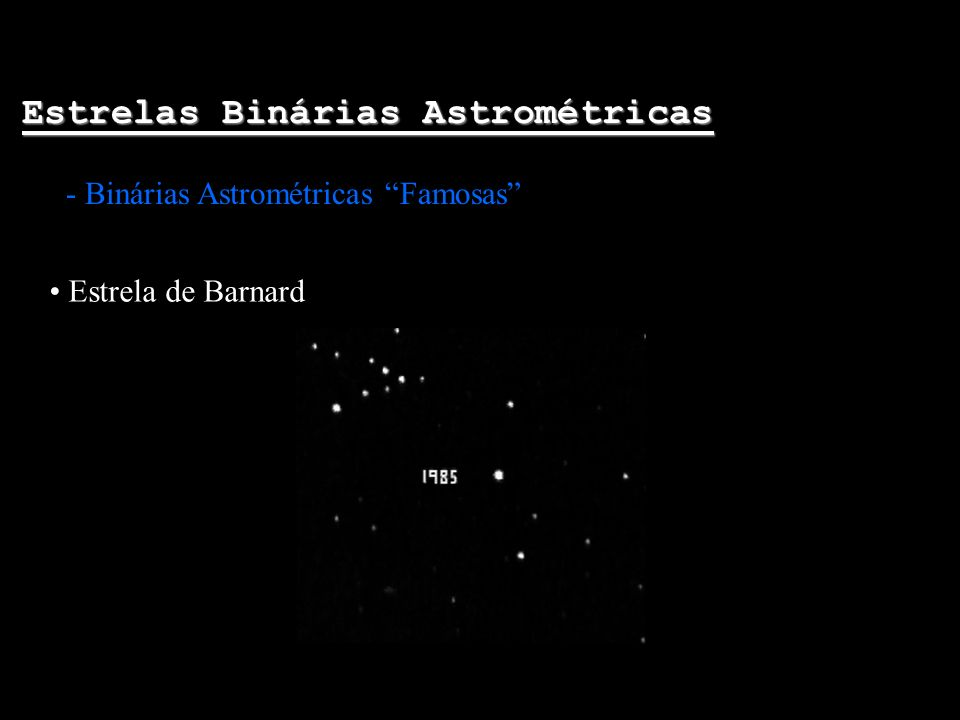 Estrelas Binárias Astrométricas - Binárias Astrométricas Famosas Estrela de Barnard
