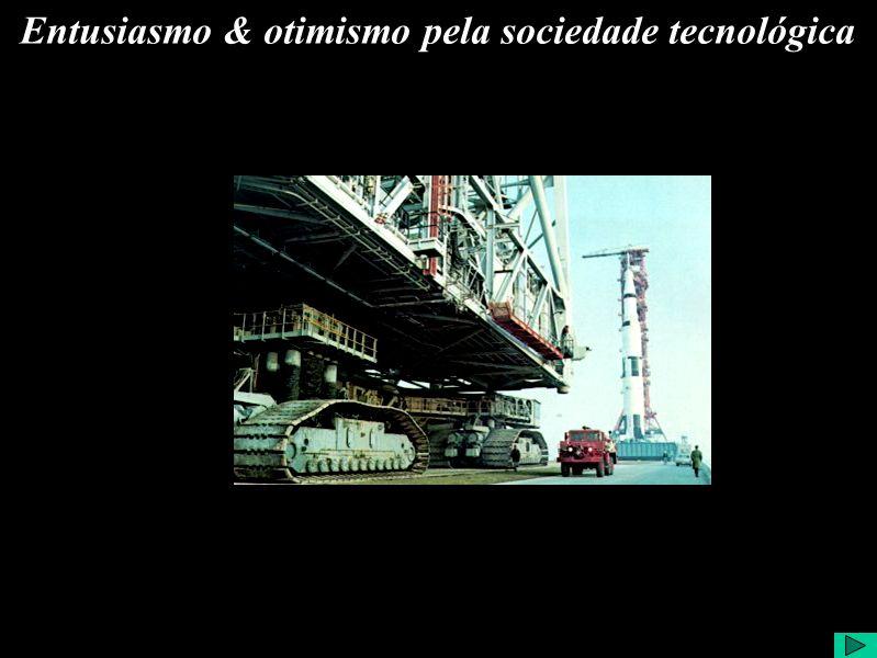 Entusiasmo & otimismo pela sociedade tecnológica