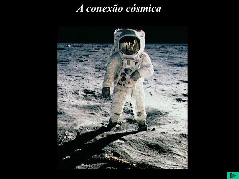 A conexão cósmica