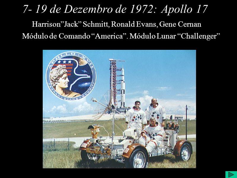Apollo 177- 19 de Dezembro de 1972: HarrisonJack Schmitt, Ronald Evans, Gene Cernan Módulo de Comando America.
