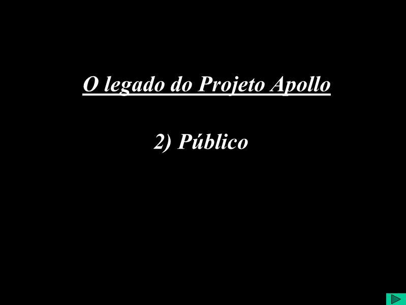 2) Público O legado do Projeto Apollo