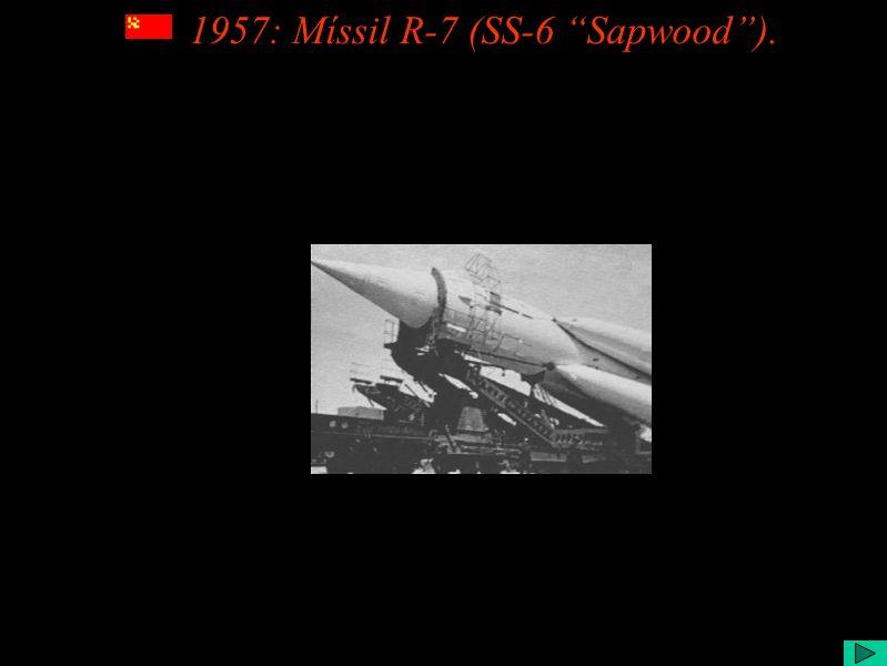 1957: Míssil R-7 (SS-6 Sapwood).