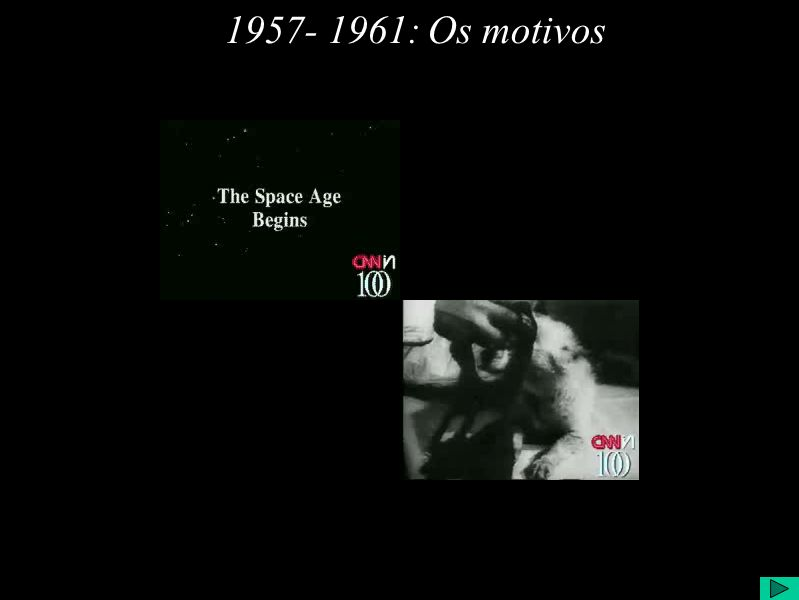 1957- 1961:Os motivos