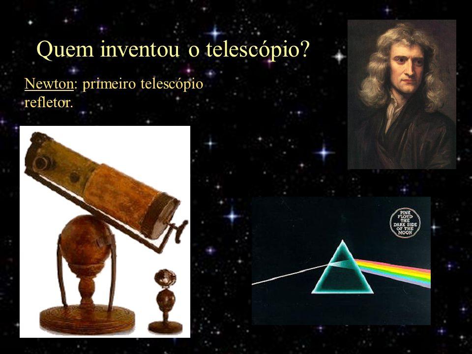 Newton: primeiro telescópio refletor. Quem inventou o telescópio?