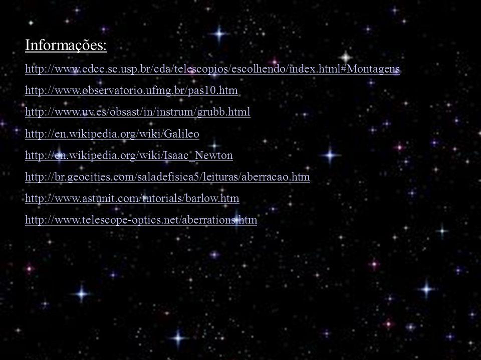 Informações: http://www.cdcc.sc.usp.br/cda/telescopios/escolhendo/index.html#Montagens http://www.observatorio.ufmg.br/pas10.htm http://www.uv.es/obsa
