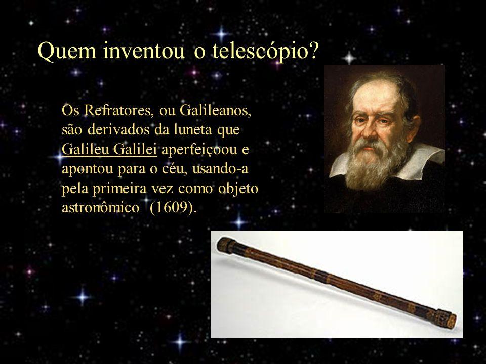 Os Refratores, ou Galileanos, são derivados da luneta que Galileu Galilei aperfeiçoou e apontou para o céu, usando-a pela primeira vez como objeto ast