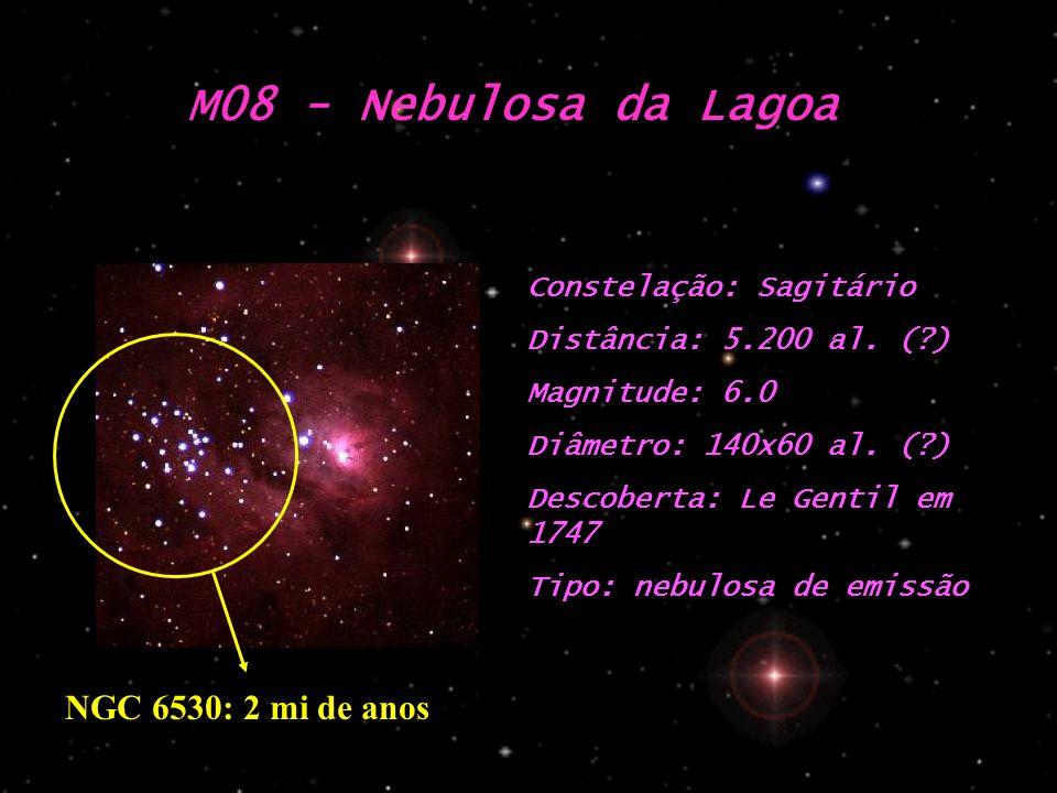 M08 - Nebulosa da Lagoa Constelação: Sagitário Distância: 5.200 al. (?) Magnitude: 6.0 Diâmetro: 140x60 al. (?) Descoberta: Le Gentil em 1747 Tipo: ne