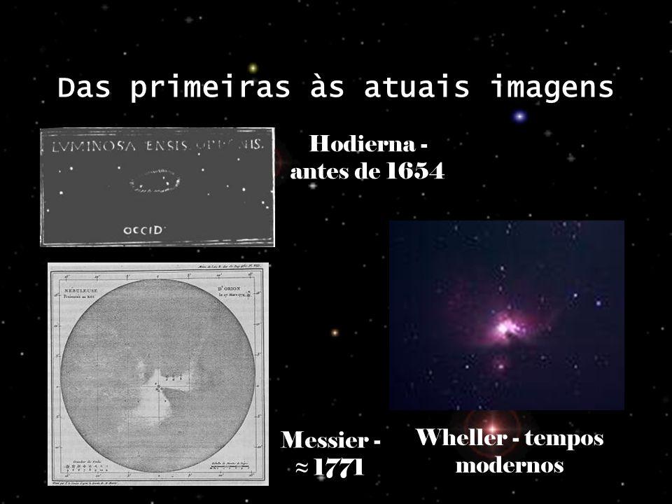 Das primeiras às atuais imagens Wheller - tempos modernos Hodierna - antes de 1654 Messier - 1771