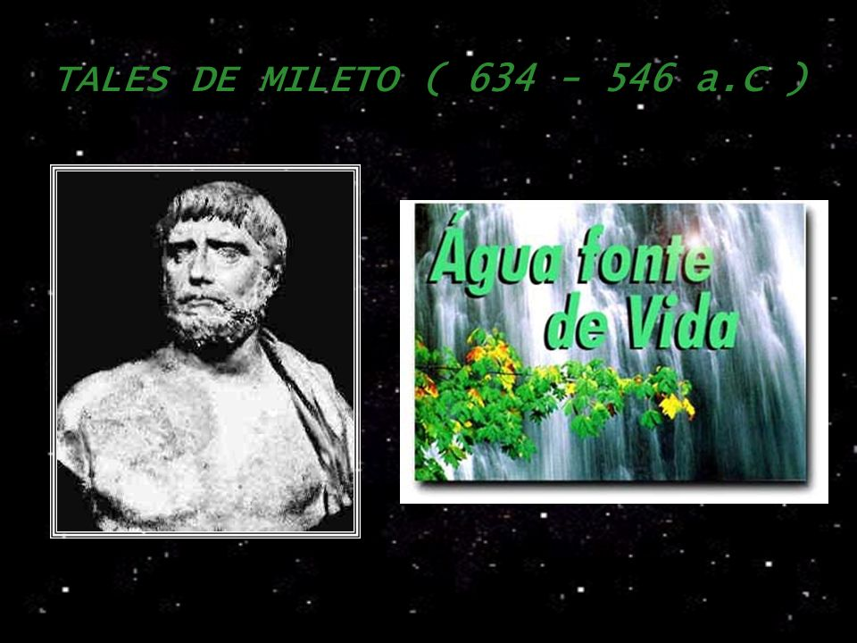 ANAXIMANDRO ( 610 - 546 a,C ) APERION ; gTudo e Nada.