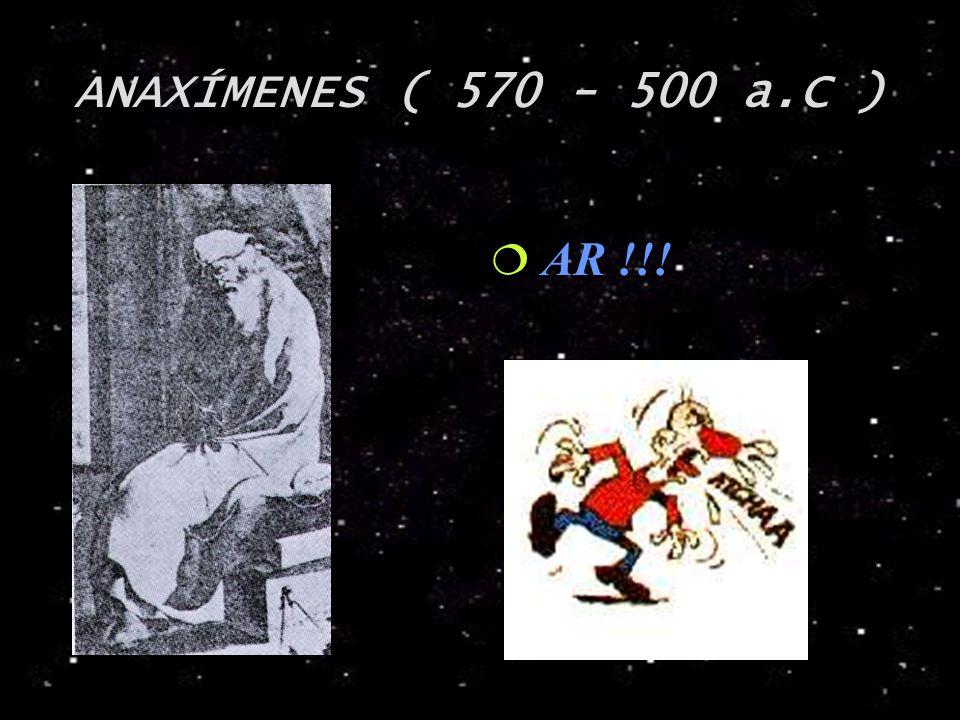 ANAXÍMENES ( 570 - 500 a.C ) AR !!!