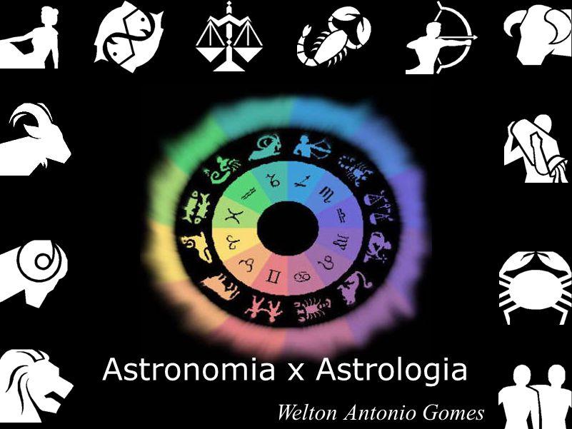Astronomia x Astrologia Welton Antonio Gomes