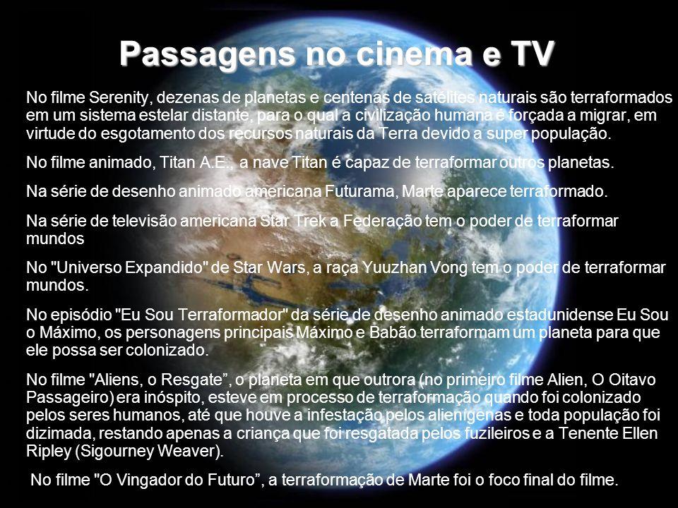 Passagens no cinema e TV No filme Serenity, dezenas de planetas e centenas de satélites naturais são terraformados em um sistema estelar distante, par