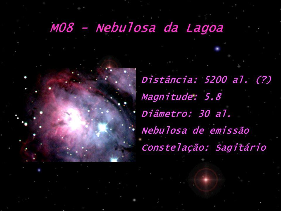 M08 - Nebulosa da Lagoa Distância: 5200 al. (?) Magnitude: 5.8 Diâmetro: 30 al. Nebulosa de emissão Constelação: Sagitário