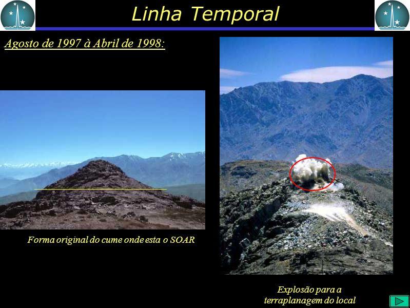 Linha Temporal Agosto de 1997 à Abril de 1998: Forma original do cume onde esta o SOAR Explosão para a terraplanagem do local
