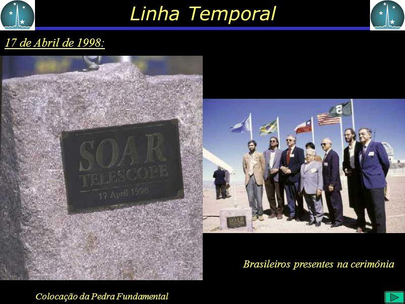 Linha Temporal 17 de Abril de 1998: Colocação da Pedra Fundamental Brasileiros presentes na cerimônia