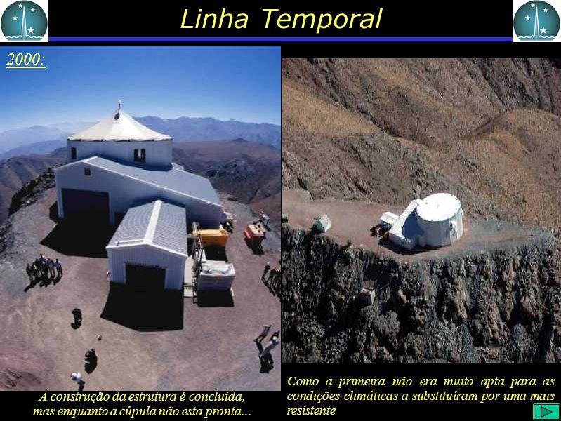 Linha Temporal 2000: A construção da estrutura é concluída, mas enquanto a cúpula não esta pronta...