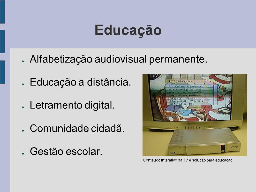 Educação Alfabetização audiovisual permanente. Educação a distância. Letramento digital. Comunidade cidadã. Gestão escolar. Conteúdo interativo na TV