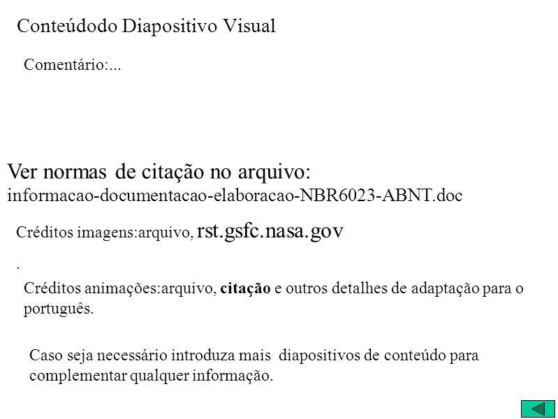 Conteúdodo Diapositivo Visual Comentário:... Créditos imagens:arquivo, rst.gsfc.nasa.gov.