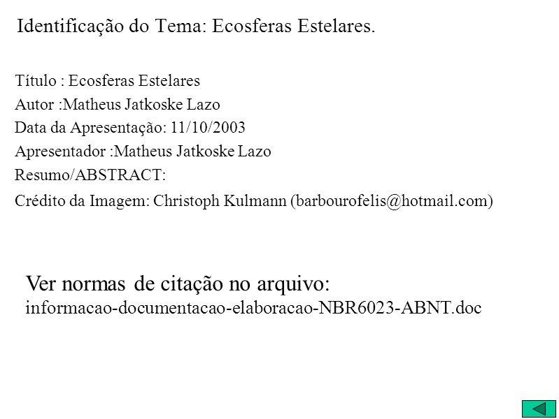 Identificação do Tema: Ecosferas Estelares.