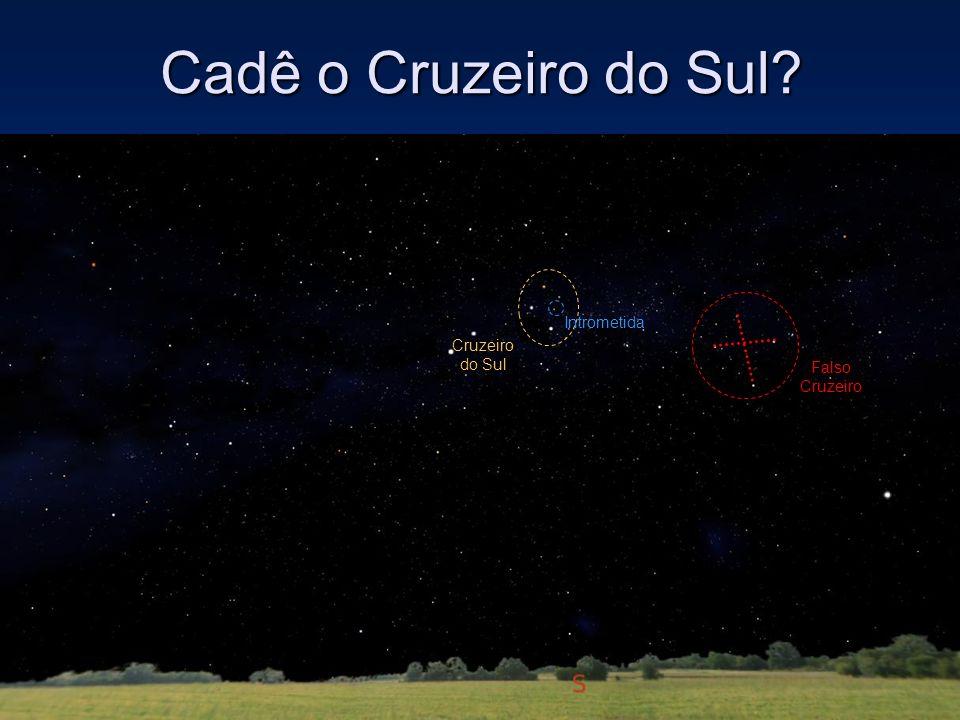 Cruzeiro do Sul Intrometida Cadê o Cruzeiro do Sul? Falso Cruzeiro