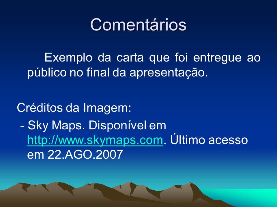 Comentários Exemplo da carta que foi entregue ao público no final da apresentação. Créditos da Imagem: - Sky Maps. Disponível em http://www.skymaps.co