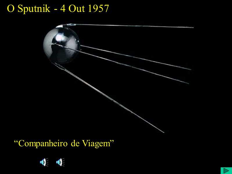 O Sputnik - 4 Out 1957 Companheiro de Viagem