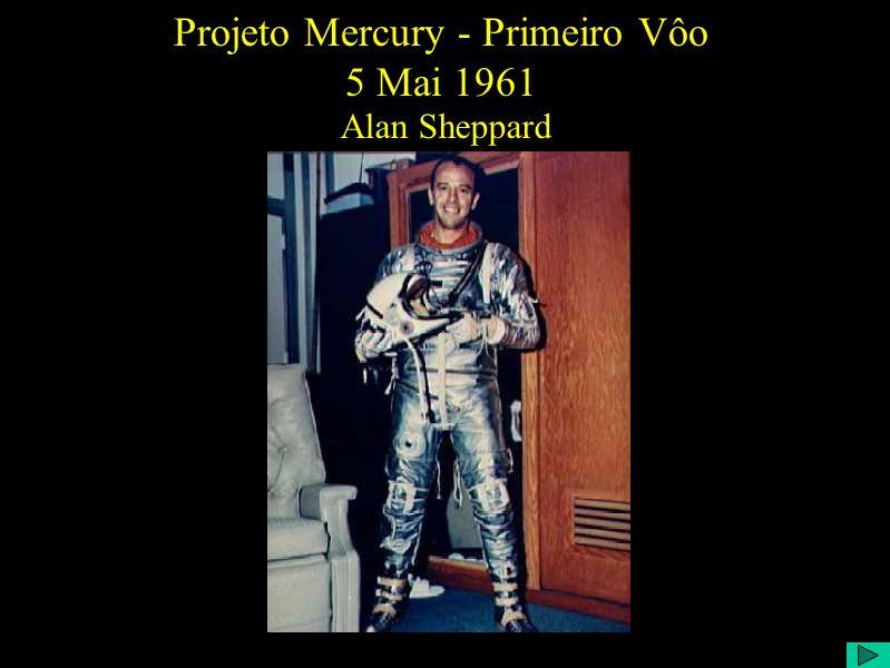 Projeto Mercury - Primeiro Vôo 5 Mai 1961 Alan Sheppard