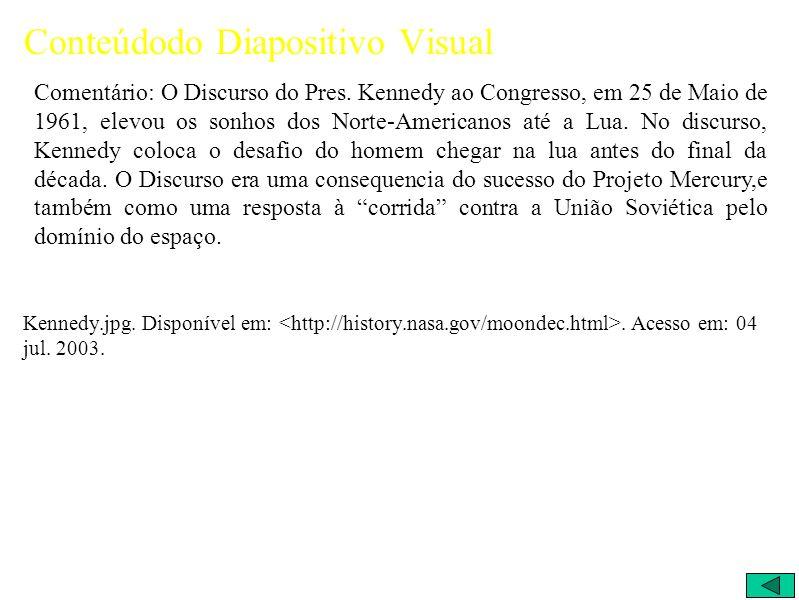 Conteúdodo Diapositivo Visual Comentário: O Discurso do Pres.
