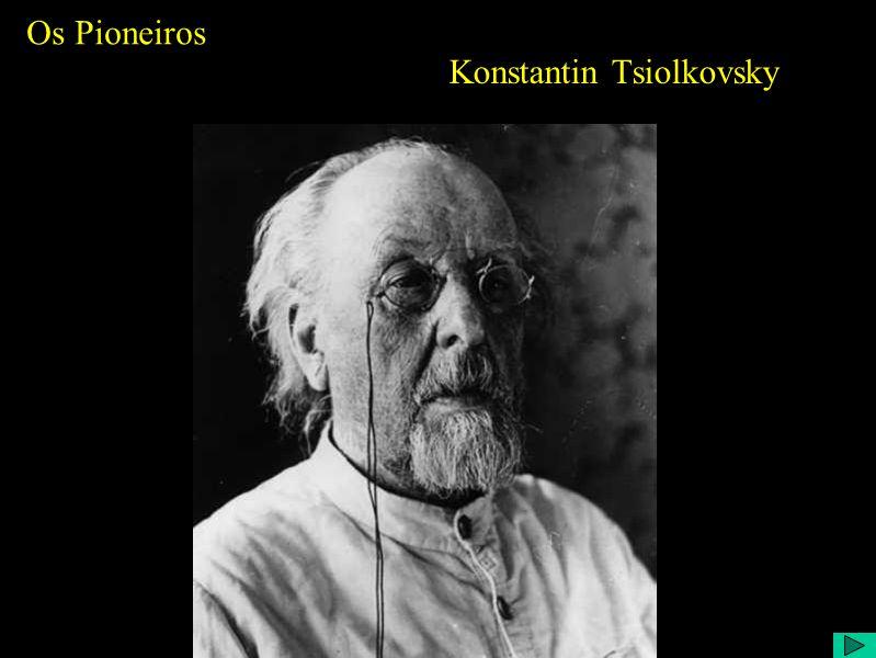Konstantin Tsiolkovsky Os Pioneiros
