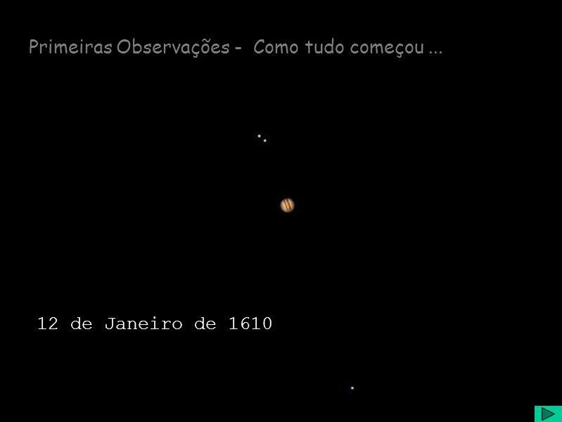 Primeiras Observações - Como tudo começou... 12 de Janeiro de 1610