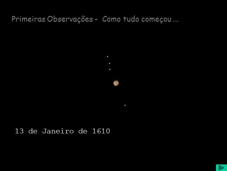 Primeiras Observações - Como tudo começou... 13 de Janeiro de 1610