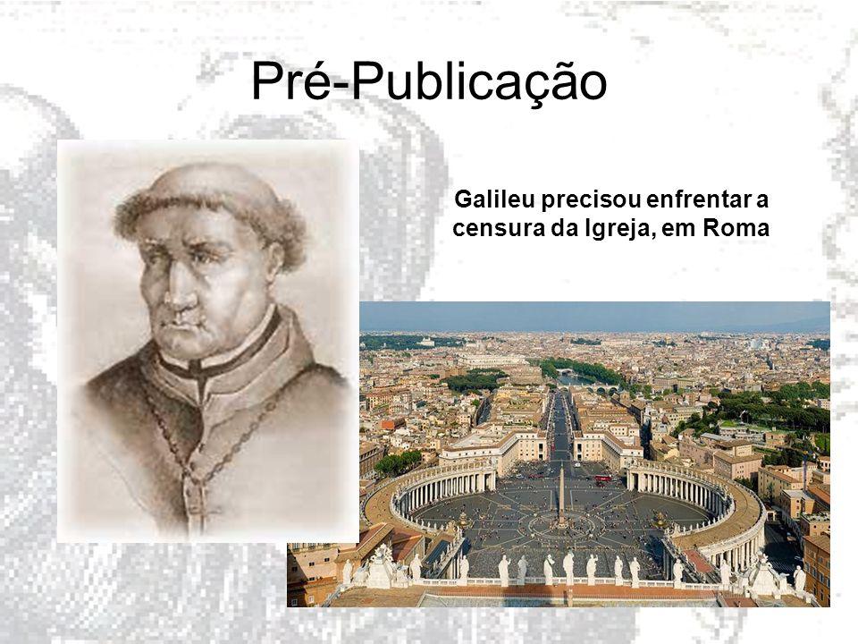 Pré-Publicação Galileu precisou enfrentar a censura da Igreja, em Roma