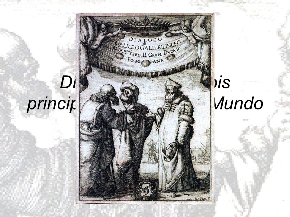 Galileu Galilei & Diálogo sobre os dois principais Sistemas do Mundo por Luiz Henrique