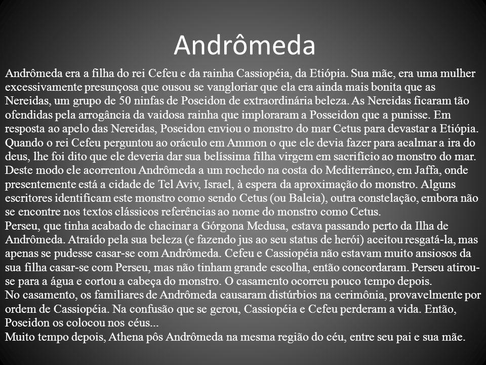 Andrômeda era a filha do rei Cefeu e da rainha Cassiopéia, da Etiópia.