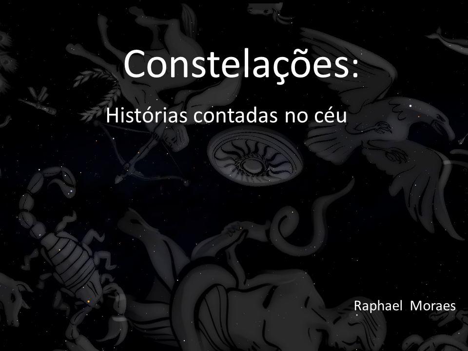 Definições Constelação: – Uma Constelação é um grupo de estrelas que aparecem próximas no céu.