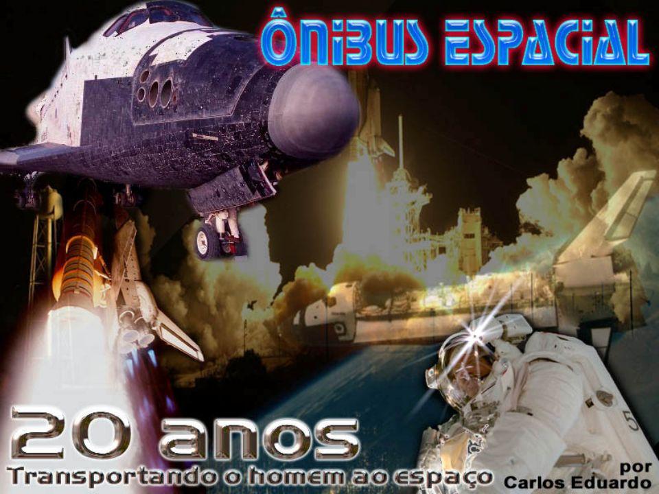 20 ANOS DO ÔNIBUS ESPACIAL em inglês: Space Shuttle lançadeira, que vai e vem transportador expressão: Ônibus Espacial » Columbia » Discovery » Atlantis » Endeavour*