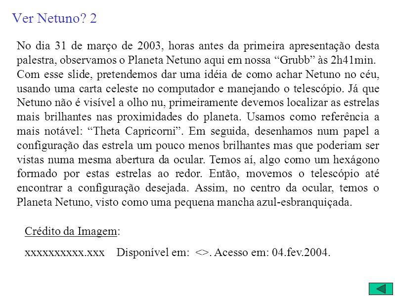 Na nossa Grubb NETUNO 31/maio/2003 2:41:12 AM Theta Capricorni