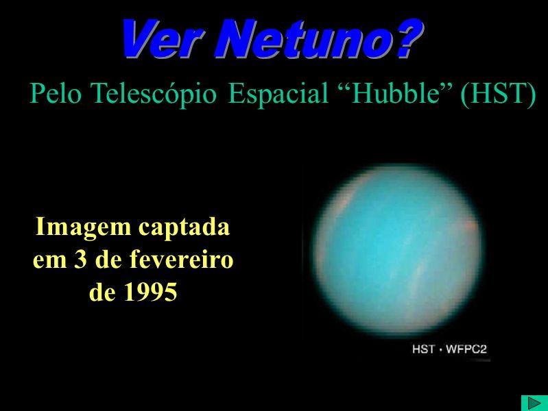 Ver Netuno? 2 No dia 31 de março de 2003, horas antes da primeira apresentação desta palestra, observamos o Planeta Netuno aqui em nossa Grubb às 2h41