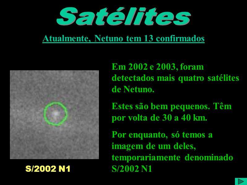 Satélites 2 Créditos das Imagens: naiad.gif Disponível em:. thalassa.gif Disponível em:. despina.gjf Disponível em:. galatea.gif Disponível em:. laris