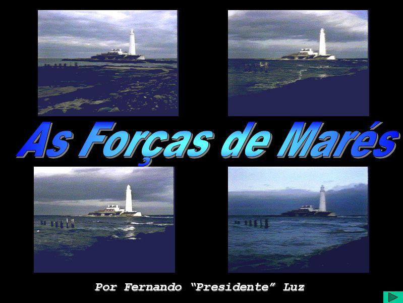As Forças de Maré Por Fernando Presidente Luz