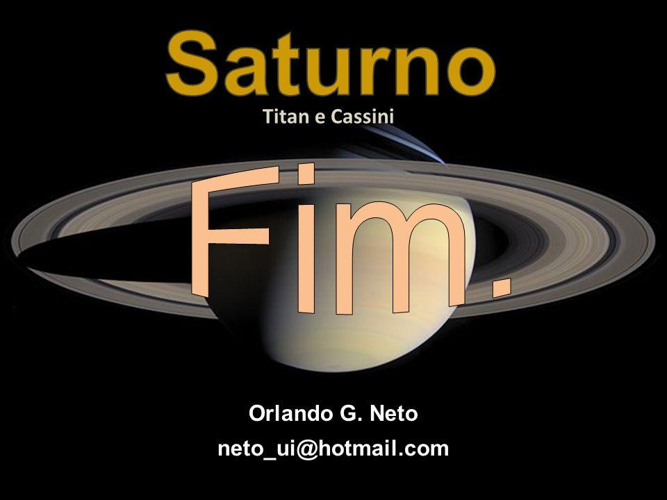 neto_ui@hotmail.com Orlando G. Neto Titan e Cassini