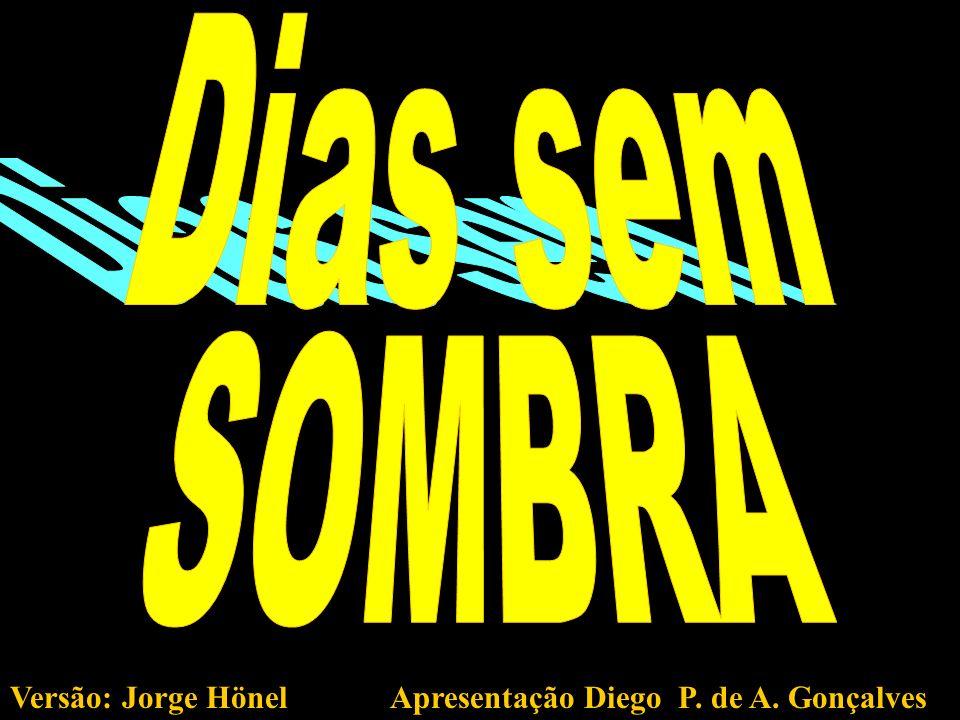Versão: Jorge Hönel Apresentação Diego P. de A. Gonçalves