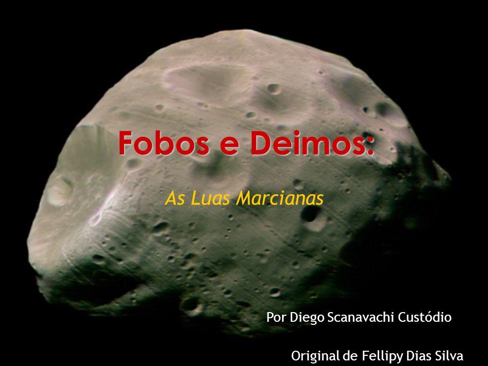 Características de Fobos e Deimos Luas muito irregulares Presença de crateras de meteoritos Regolito Fobos: Muitas crateras Quase foi destruído (Stickney) 10 km