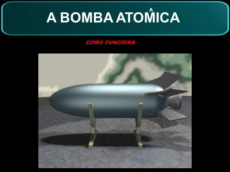 COMO FUNCIONA A BOMBA ATOMICA V