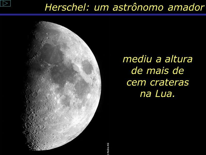 Conteúdo: Vida de Herschel CAJB118E.jpg. Disponível em:. Acesso em: 16. maio. 2004www.cielosur.com/ caherschel.htm hers20.gif. Disponível em:. Acesso