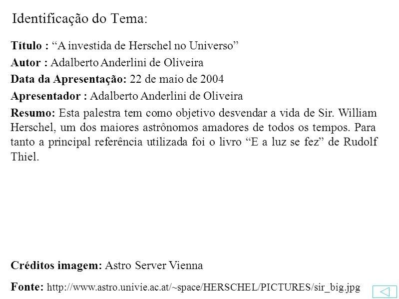 Tema: A investida de Herschel no Universo Por Adalberto Anderlini de Oliveira